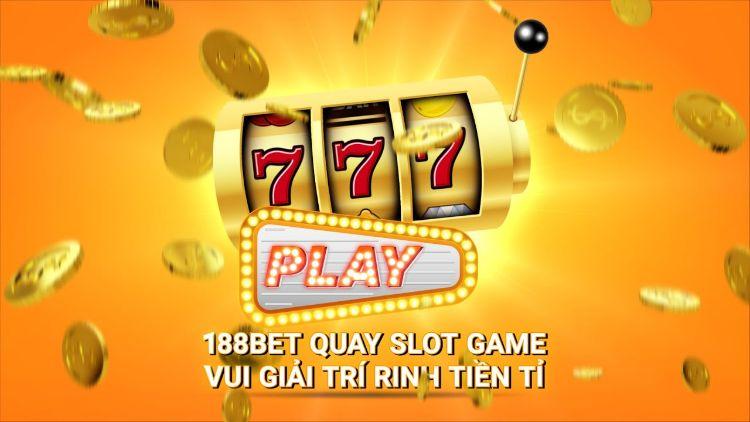 Hướng dẫn chơi Slot Game trên nhà cái online 188BET
